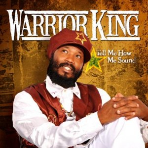 warrior-king-tell-me-how-me-sound